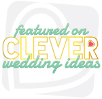 Featured on Clever Wedding Ideas